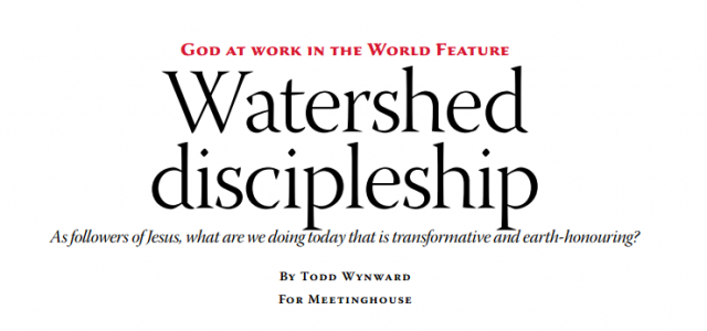 God at work in the World Feature Watershed Discipleship As followers of Jesus, what are we doing today that is transformative and earth-honouring? By Todd Wynward For Meetinghouse What does […]